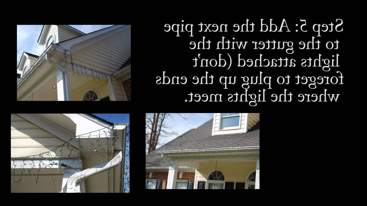 Hanging Outdoor Christmas Lights In Roof Within Widely Used How To Hang Icicle Christmas Lights To Your Gutter Inexpensive (View 15 of 20)