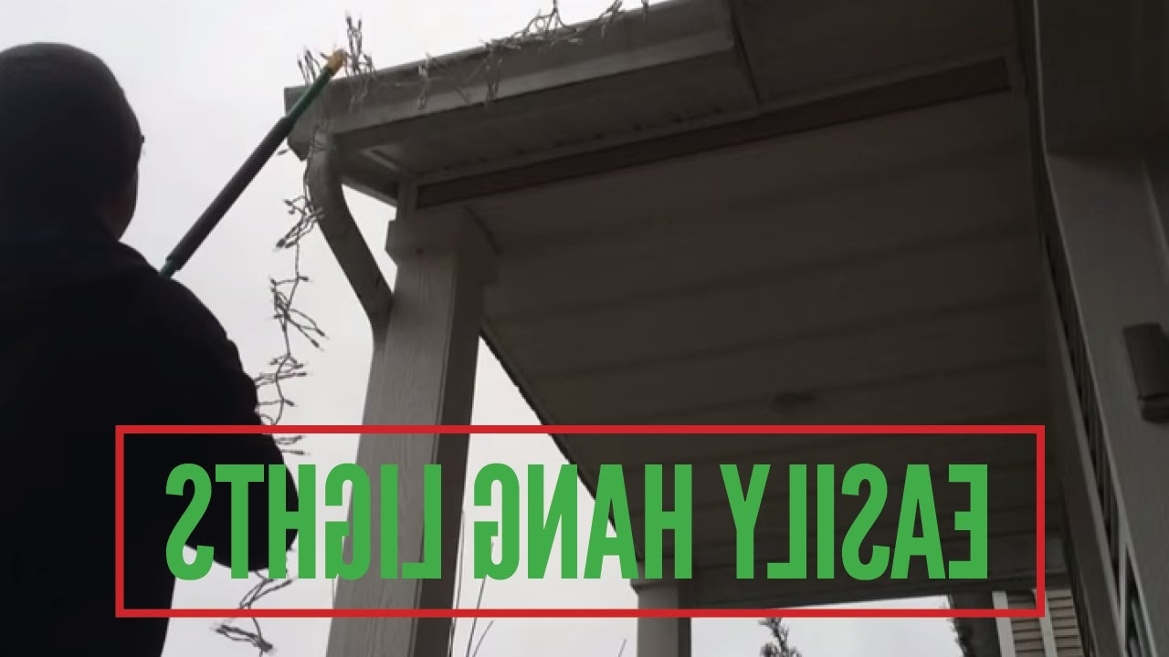 Hanging Outdoor Christmas Lights Without Nails Pertaining To Most Current Easily Hang Christmas Lights Without A Ladder – Youtube (View 8 of 20)