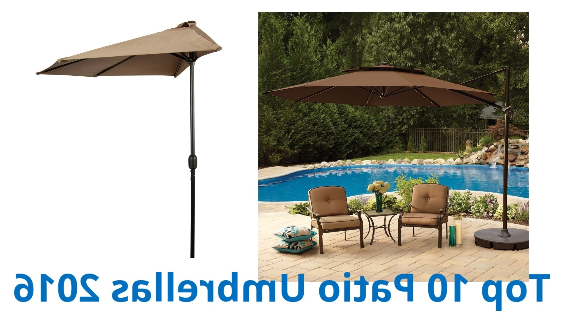 Half Patio Umbrellas In Most Up To Date 10 Best Patio Umbrellas 2016 – Youtube (View 6 of 20)