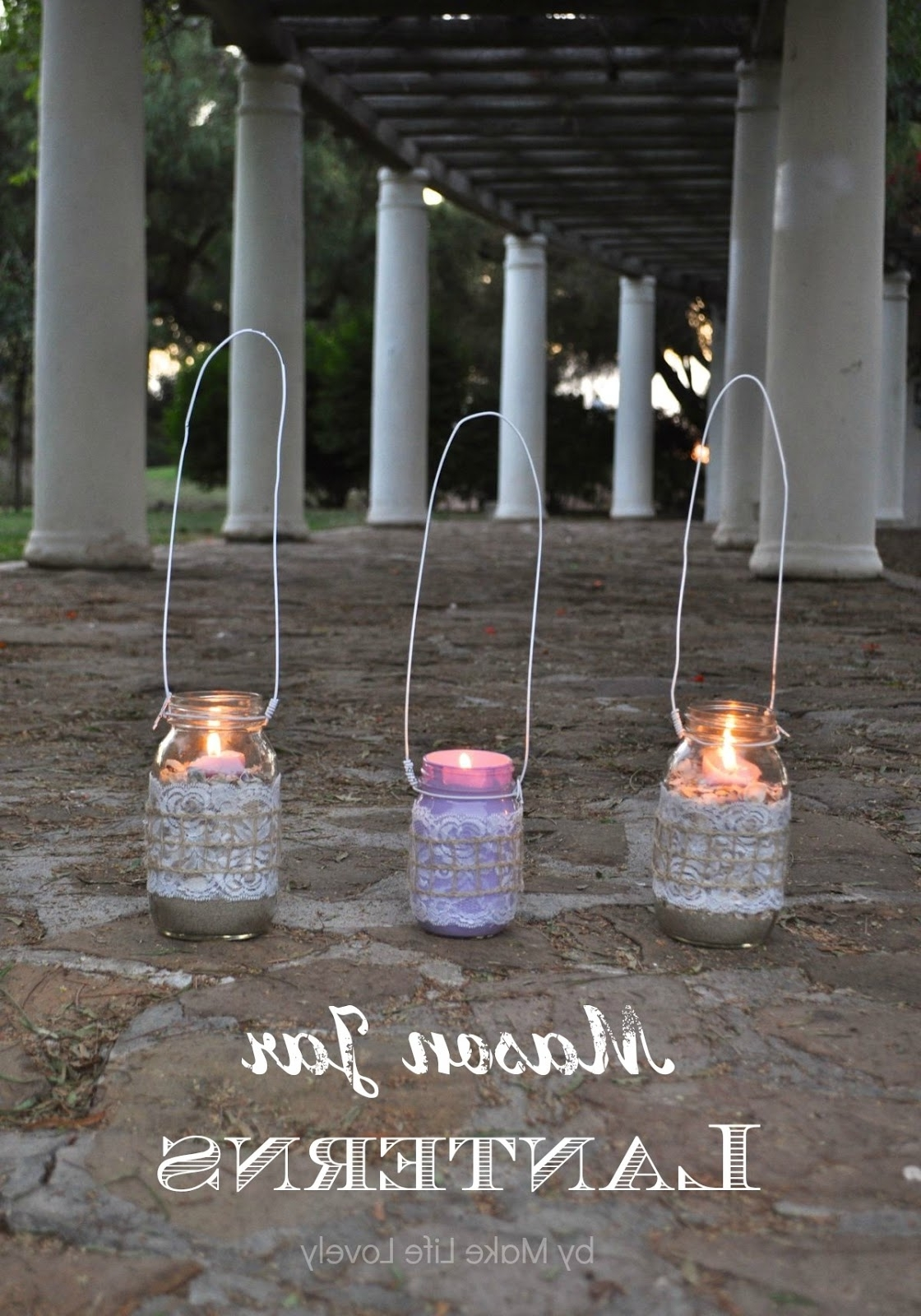 How To Make Mason Jar Lanterns – Make Life Lovely With Regard To Trendy Outdoor Jar Lanterns (Gallery 20 of 20)