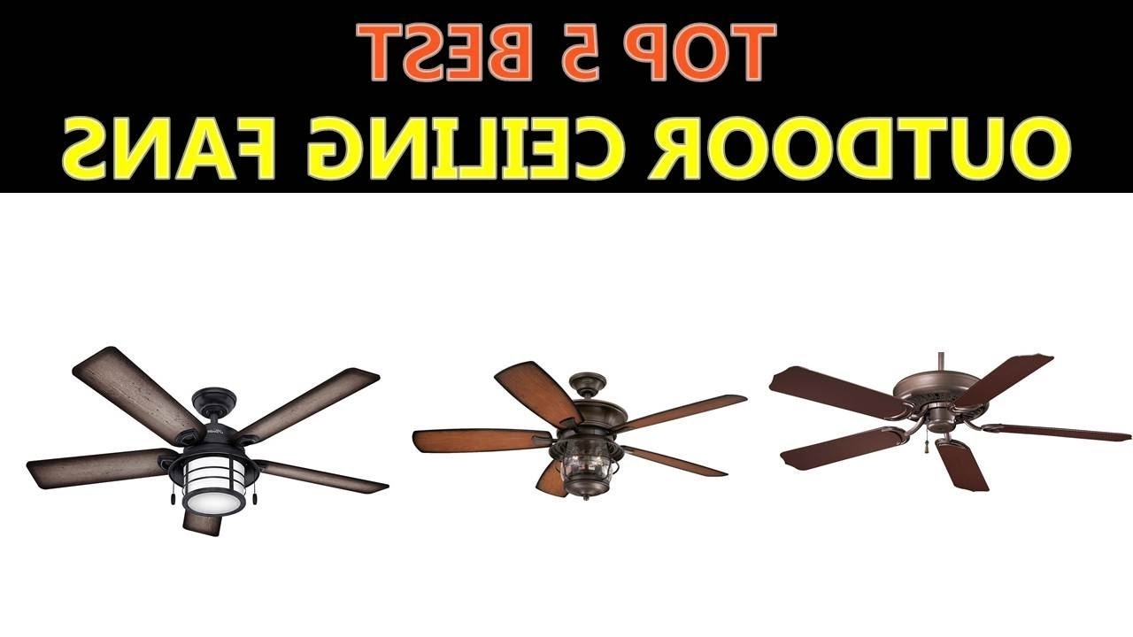 2018 Heavy Duty Outdoor Ceiling Fans With Regard To Best Outdoor Ceiling Fans 2018 – Youtube (Gallery 13 of 20)