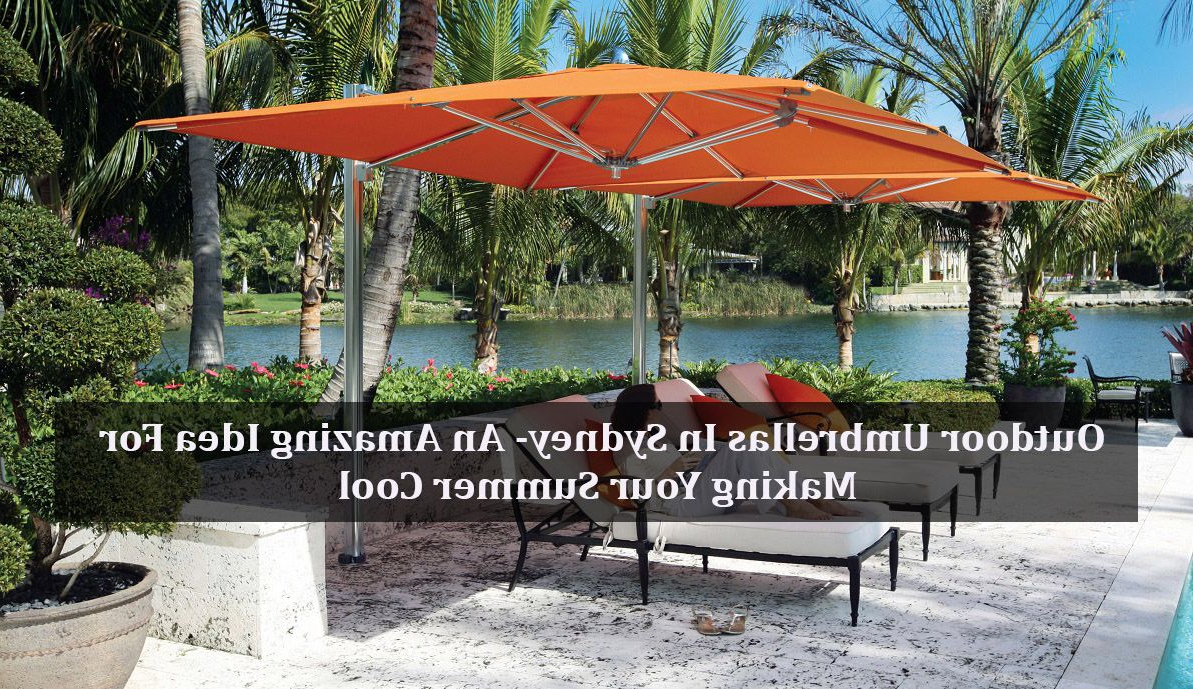 Latest Bormann Cantilever Umbrellas Within Outdoor Umbrellas Are A Great And Wonderful Method For You To (View 12 of 20)